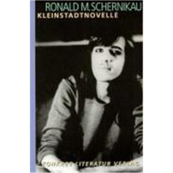 Schernikau, Ronald M.: Kleinstadtnovelle