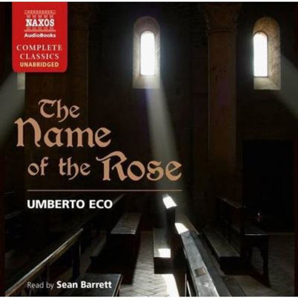 Eco: The Name Of The Rose [Unabridged] [Naxos AudioBooks: NA0145] (Naxos Complete Classics) - [Version Originale]