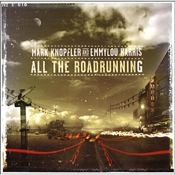 Knopfler, Mark Feat. Harris, Emmylou: All The Roadrunning, CD