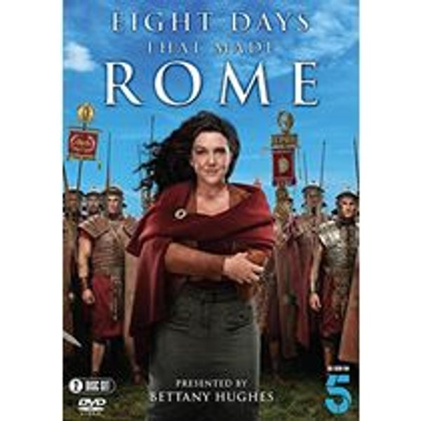 Eight Days That Made Rome (Bettany Hughes)
