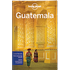 Guatemala travel guide, 6th Edition Oct 2016 by Lonely Planet