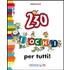 230 giochi per tutti! - Isabelle Bertrand