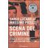 Scena del crimine. Storie di delitti efferati e di investigazioni... - Carlo Lucarelli;Massimo Picozzi