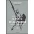 Il vento della Padania. Storia della Lega Nord 1984-2009