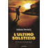 L' ultimo solstizio. I 5 guardiani - Anthony Horowitz