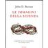 Le immagini della scienza. Cinquemila anni di scoperte: una storia visiva - John D. Barrow