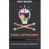 Punk capitalismo. Come e perché la pirateria crea innovazione - Matt Mason