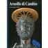 Arnolfo di Cambio. Ediz. illustrata