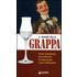 Il piacere della grappa. Ediz. illustrata - Giuseppe Lo Russo