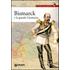 Bismarck e la grande Germania - Ludovico Testa
