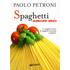 Spaghetti amore mio. Le migliori ricette di spaghetti, bucatini e linguine. Ediz. illustrata - Paolo Petroni