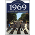 1969. Storia di un favoloso anno rock da Abbey Road a Woodstock