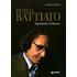 Franco Battiato. Soprattutto il silenzio - Annino La Posta