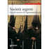 Società segrete. Dai culti misterici alle organizzazioni occulte - Fabrizio Gaudio