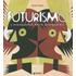 Futurismo. L'avanguardia delle avanguardie. Catalogo della mostra (Venezia, 12 giugno-4 ottobre 2009). Ediz. illustrata - Claudia Salaris
