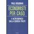 Economisti per caso. E altri dispacci dalla Scienza Triste - Paul R. Krugman