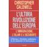 L' ultima rivoluzione dell'Europa. L'immigrazione, l'Islam e l'Occidente - Christopher Caldwell