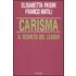 Carisma. Il segreto del leader - Elisabetta Pasini;Franco Natili