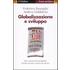 Globalizzazione e sviluppo - Federico Bonaglia;Andrea Goldstein