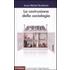 La costruzione della sociologia - Jean M. Berthelot
