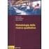 Metodologia della ricerca qualitativa - Fabio Alivernini;Fabio Lucidi;Arrigo Pedon