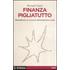 Finanza pigliatutto. Attendendo la rivincita dell'economia reale - Ronald P. Dore