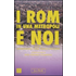I Rom in una metropoli e noi