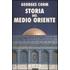 Storia del Medio Oriente. Dall'antichit?? ai nostri giorni - Georges Corm