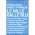 Le mille balle blu - Peter Gomez;Marco Travaglio