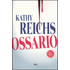 Ossario - Kathy Reichs