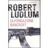 La Fondazione Bancroft - Robert Ludlum
