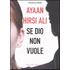Se Dio non vuole - Ayaan Hirsi Ali;Anna Gray