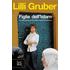 Figlie dell'Islam. La rivoluzione pacifica delle donne musulmane - Lilli Gruber