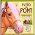 Tutto sul pony. Al galoppo nel mondo dei pony e dei cavalli - Libby Hamilton