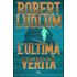 L' ultima verità - Robert Ludlum