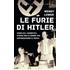 Le furie di Hitler. Complici, carnefici, storia delle donne che appoggiarono il Reich - Wendy Lower