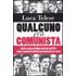 Qualcuno era comunista. Dalla caduta del Muro alla fine del PCI: come i comunisti italiani sono diventati ex e post - Luca Telese