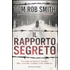 Il rapporto segreto - Tom R. Smith