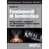 Fondamenti di luministica. Teoria, tecnica e apparecchi per l'illuminazione artistica teatrale e dello spettacolo - Corrado Rea