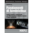 Fondamenti di luministica. Teoria, tecnica e apparecchi per l'illuminazione artistica teatrale e dello spettacolo