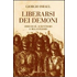 Liberarsi dei demoni. Odio di sé, scientismo e relativismo - Giorgio Israel