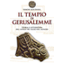 Il tempio di Gerusalemme. Storia e letteratura del luogo più sacr... - Simon Goldhill