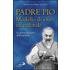 Padre Pio. Modello di vita sacerdotale. Le lettre del santo di Pietrelcina