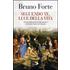 Seguendo te luce della vita - Bruno Forte
