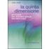 La quinta dimensione. Alla scoperta della dimensione spirituale della natura umana - John Hick