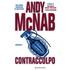 Contraccolpo. Una missione per l'ex comandante SAS Nick Stone - Andy McNab