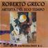 Roberto Greco artista del suo tempo. Ediz. illustrata - Michael Musone