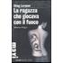La ragazza che giocava con il fuoco. Millennium trilogy. Vol. 2 - Stieg Larsson