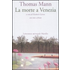 La morte a Venezia. Testo tedesco a fronte - Thomas Mann