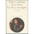 La vita è un sogno. Testo spagnolo a fronte - Pedro Calderón de la Barca